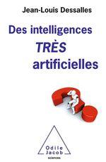 Vente Livre Numérique : Des intelligences TRÈS artificielles  - Jean-Louis Dessalles