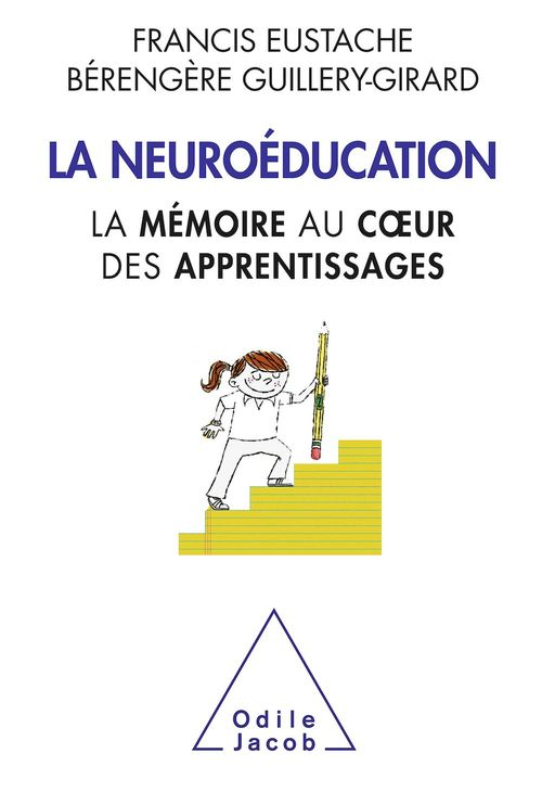 La neuroéducation ; la mémoire au coeur des apprentissages