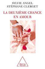 Vente Livre Numérique : La Deuxième Chance en amour  - Sylvie Angel - Stéphane Clerget