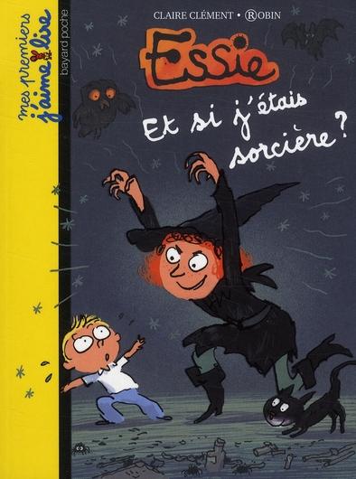 Essie T.4 ; et si j'étais sorcière ?