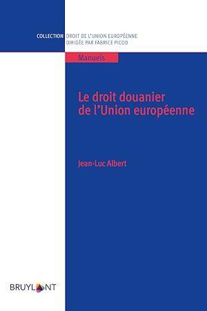 Le droit douanier de l'Union européenne
