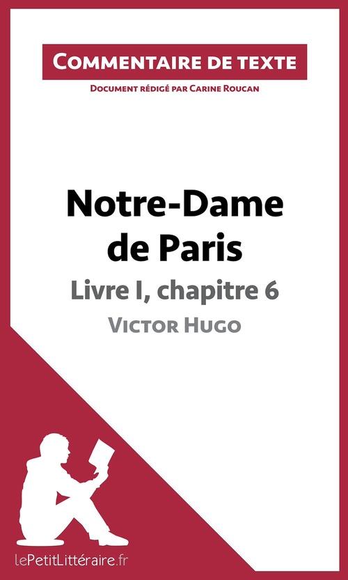 Commentaire composé ; Notre-Dame de Paris de Victor Hugo ; livre I, chapitre 6