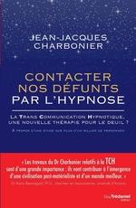 Vente Livre Numérique : Contacter nos défunts par l'hypnose  - Jean-Jacques CHARBONIER