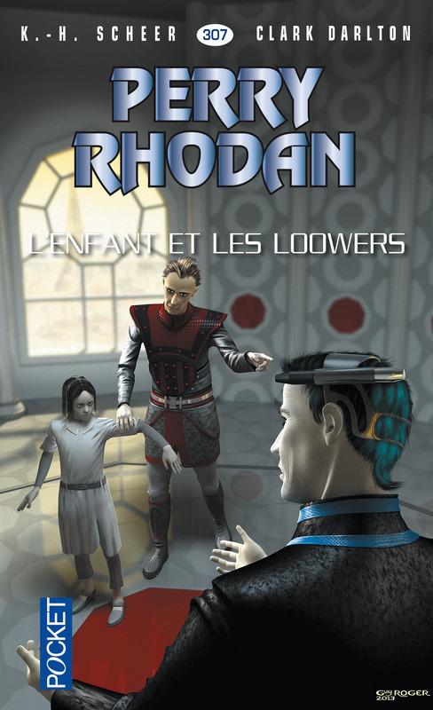 Perry Rhodan - cycle 14 ; les citadelles cosmiques T.2 ; l'enfant et les Loowers