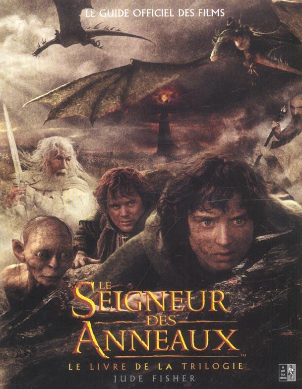 Le seigneur des anneaux ; le livre de la trilogie ; le guide officiel des films