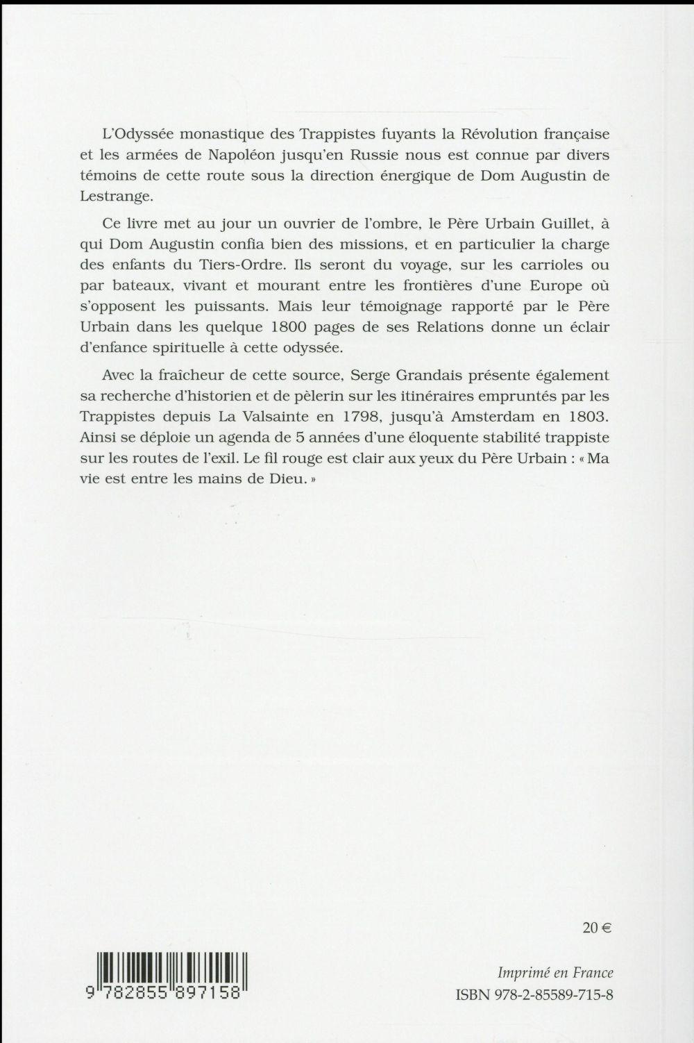 Entre les mains de dieu - l'odyssee trappiste de dom urbain guillet 1798-1803