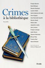 Vente Livre Numérique : Crimes à la bibliothèque  - Sylvie-Catherine de Vailly - David Bélanger - Roxanne Bouchard - Laurent Chabin - Anna Raymo