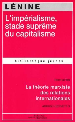 L'impérialisme, stade suprême du capitalisme ; la théorie marxiste des relations internationales