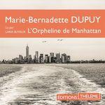 L'Orpheline de Manhattan (Tome 1)  - Marie-Bernadette  Dupuy