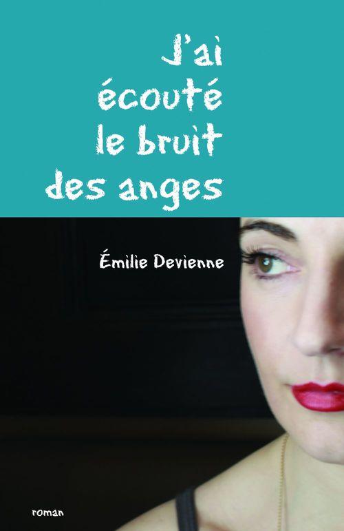 Vente Livre Numérique : J'ai écouté le bruit des anges  - Émilie Devienne