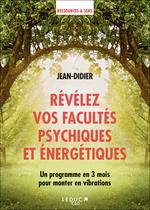 Vente EBooks : Révélez vos facultés psychiques et énergétiques  - Didier Jean