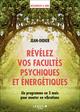 Révélez vos facultés psychiques et énergétiques  - Jean Didier