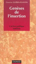 Genèses de l'insertion  - Chantal Guerin-Plantin - Chantal Guérin-Plantin
