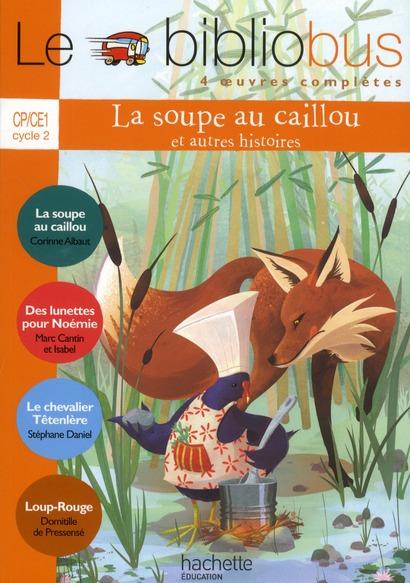 Le Bibliobus T.34; Cp/Ce1 ; La Soupe Au Caillou ; Livre De L'Eleve