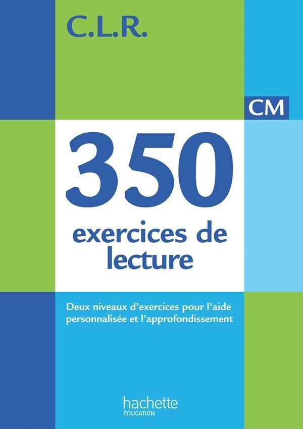C.L.R. ; 350 exercices de lecture ; CM ; livre de l'élève (édition 2014)