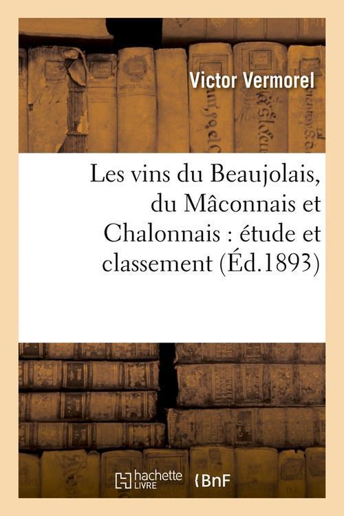Les vins du beaujolais, du maconnais et chalonnais : etude et classement (ed.1893)