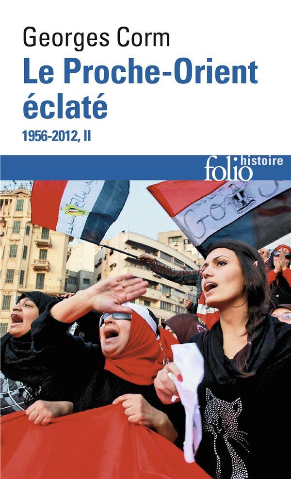 Le Proche-Orient éclaté  t.2 ; 1956-2012