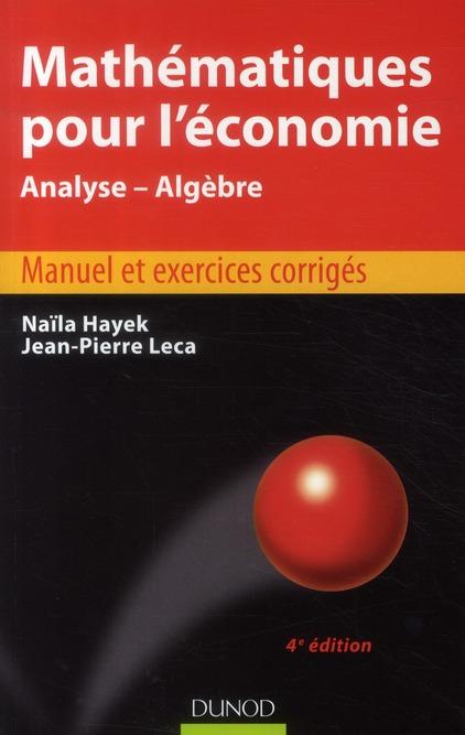 Mathematiques Pour L'Economie ; Analyse, Algebre (4e Edition)