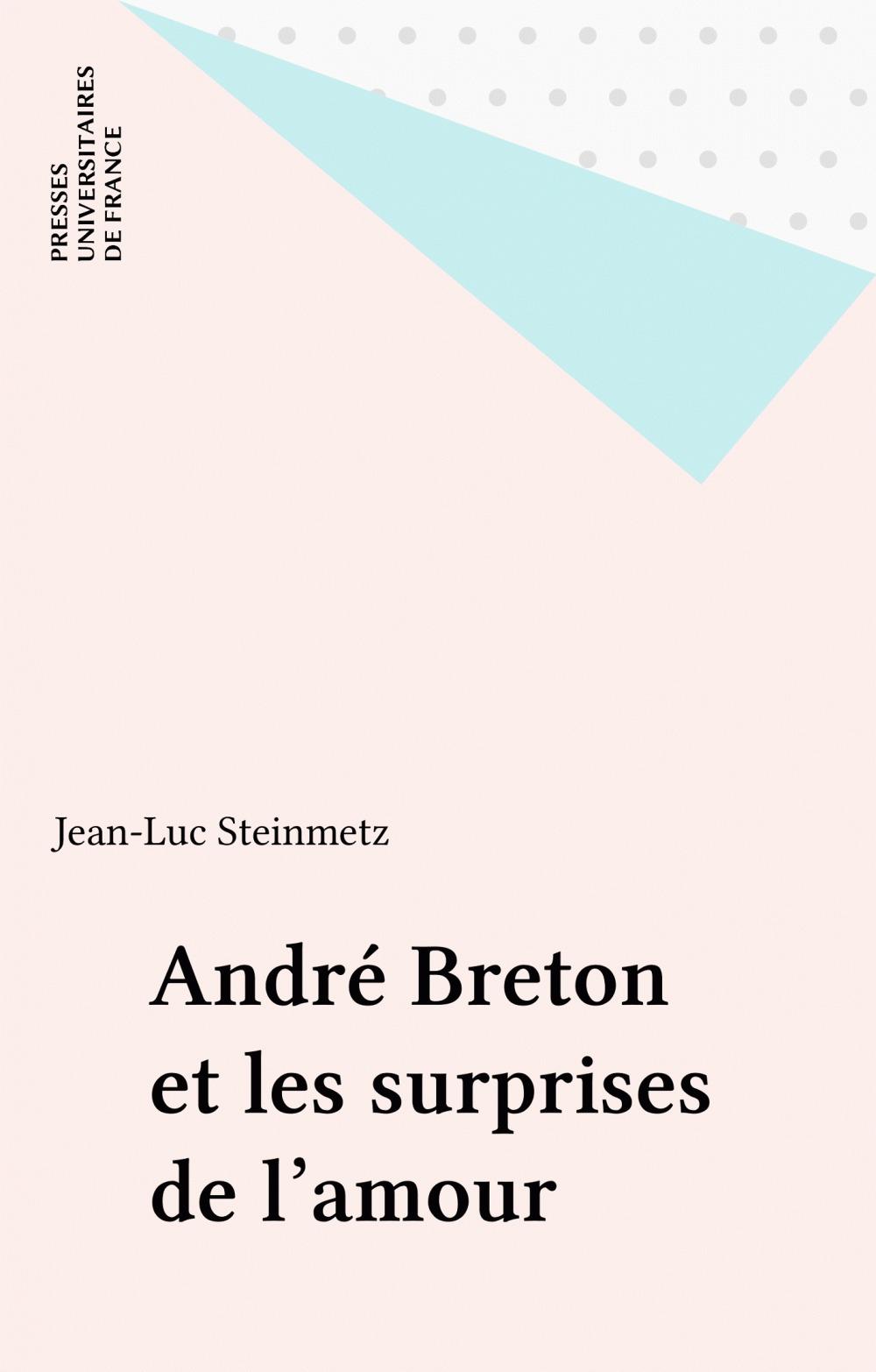 Andre breton et les surprises de l'amour fou