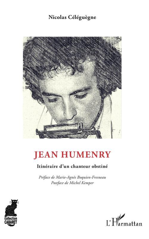 Jean Humenry ; itinéraire d'un chanteur obstiné