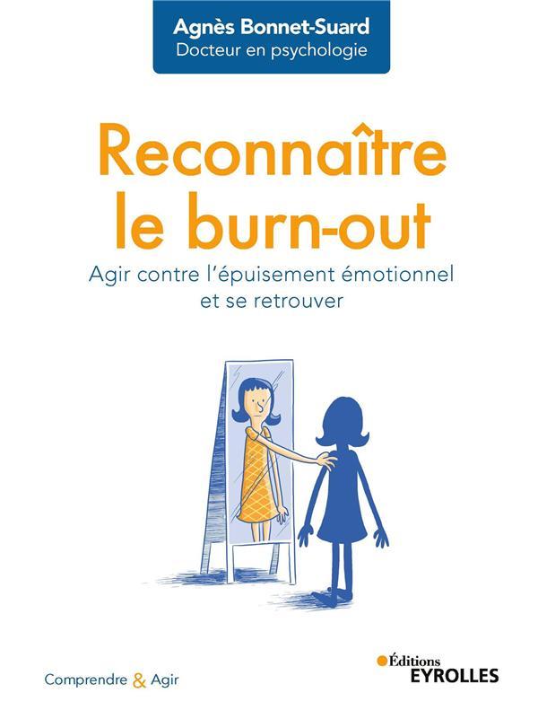 RECONNAITRE LE BURN-OUT - AGIR CONTRE L'EPUISEMENT EMOTIONNEL ET SE RETROUVER