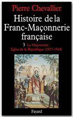 Histoire de la franc-maconnerie française t.3 ; 1877-1944