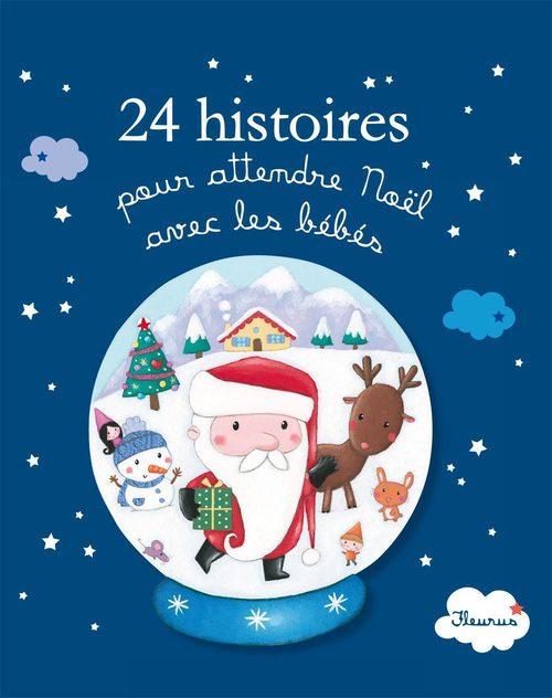 Vente EBooks : 24 histoires pour attendre Noël avec les bébés  - Alice BRIERE-HAQUET  - Marie Riverieulx De Varax