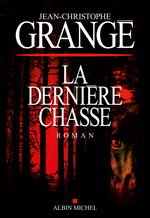 Vente Livre Numérique : La Dernière Chasse  - Jean-Christophe Grangé