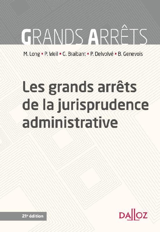 les grands arrêts de la jurisprudence administrative (21e édition)