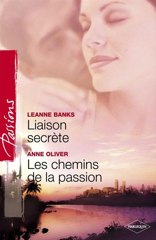 Liaison secrète ; les chemins de la passion