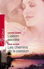 Vente EBooks : Liaison secrète - Les chemins de la passion (Harlequin Passions)  - Leanne Banks - Anne Oliver