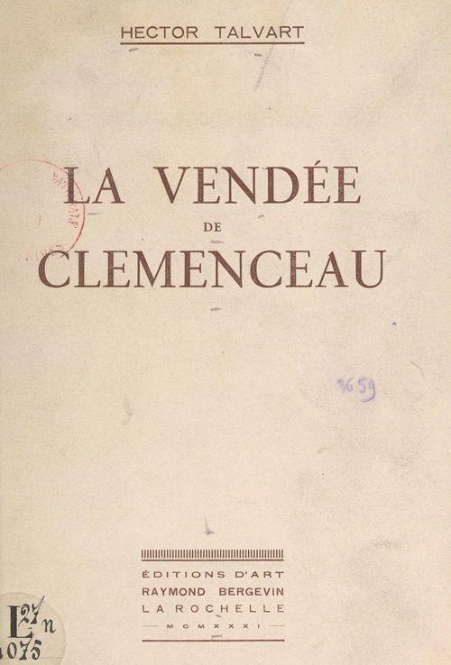 La Vendée de Clemenceau  - Hector Talvart