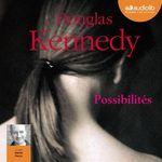 Vente AudioBook : Possibilités  - Douglas Kennedy