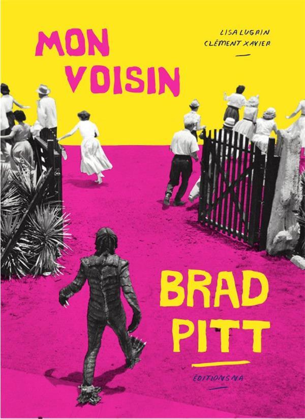 Mon voisin Brad Pitt