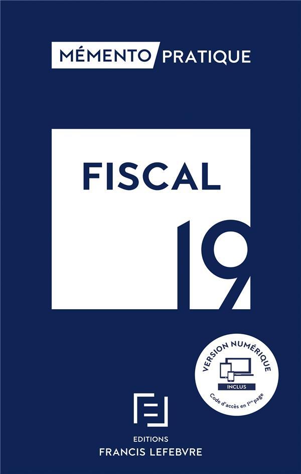 Mémento pratique ; mémento fiscal (édition 2019)