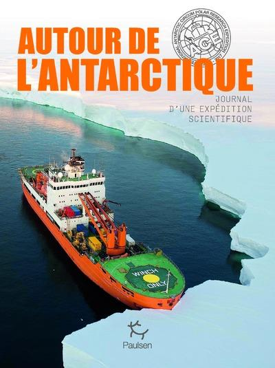 Autour de l'Antarctique ; journal d'une expédition scientifique