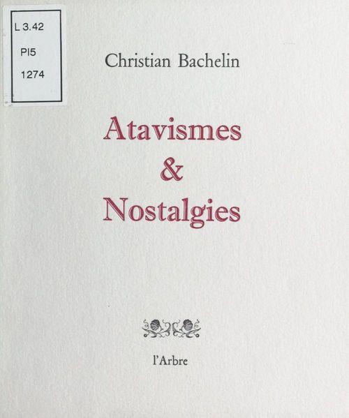 Atavismes et Nostalgies