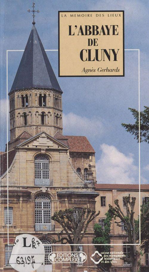 L'abbaye de Cluny  - Agnès Gerhards