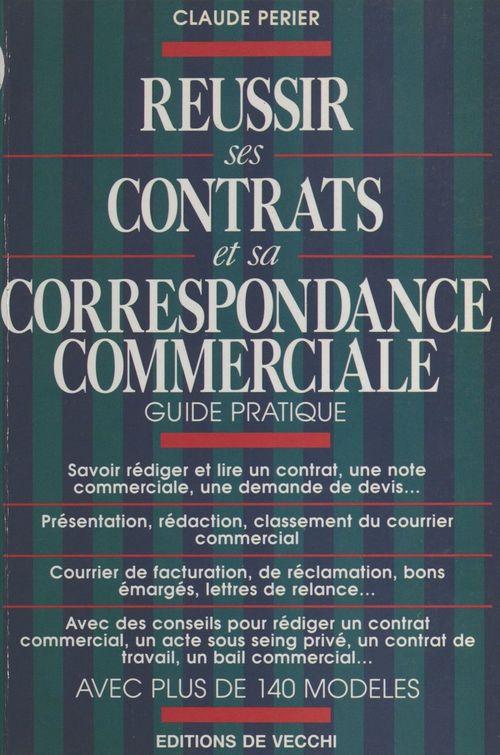 Réussir ses contrats et sa correspondance commerciale : guide pratique