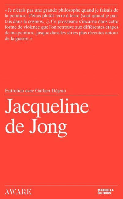 Jacqueline de Jong ; entretien avec Gallien Dejean