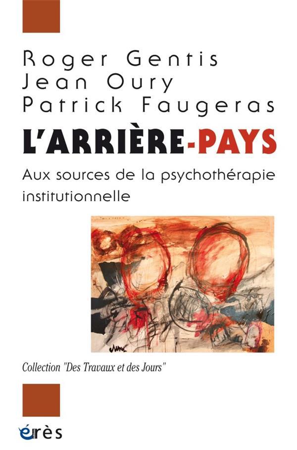 L'arrière pays ; aux sources de la psychothérapie institutionnelle