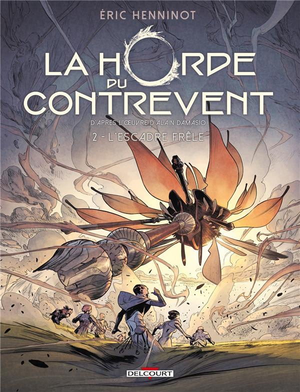 LA HORDE DU CONTREVENT T.2  -  L'ESCADRE FRELE