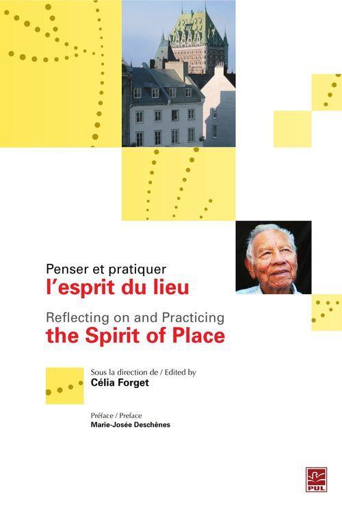 Penser et pratiquer l'esprit du lieu / reflecting on and practicing the spirit of placce