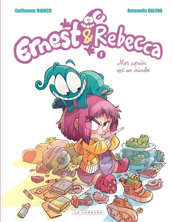 Ernest & Rebecca T.1 ; mon copain est un microbe