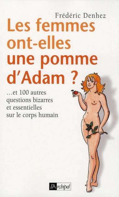 Les femmes ont-elles une pomme d'Adam ? ... et 100 autres questions bizarres et essentielles sur le corp humain