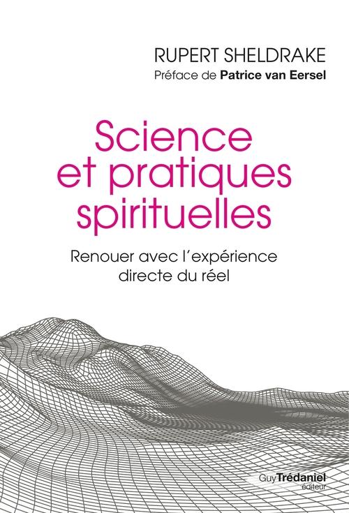 Science et pratiques spirituelles ; renuer avec l'expérience directe du réel