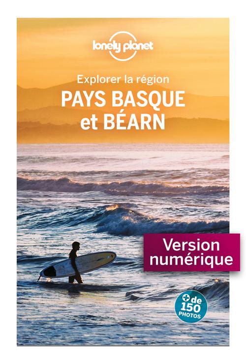 Explorer la région Pays Basque et Béarn (4e édition)