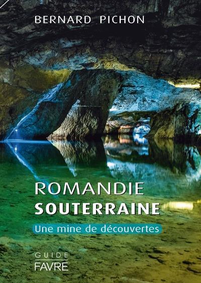 Romandie souterraine