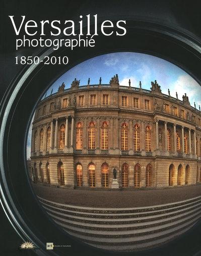 Versailles Photographie 1850-2010