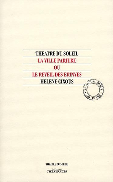 La ville parjure ou le réveil des Erynies (édition 2010)